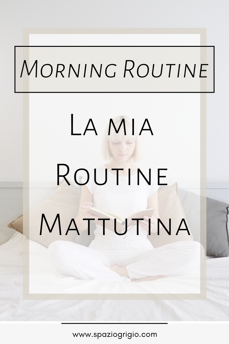 spaziogrigio morning routine