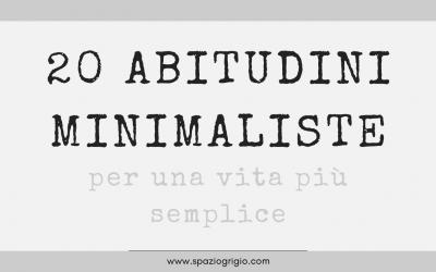 20 abitudini minimaliste per una vita più semplice